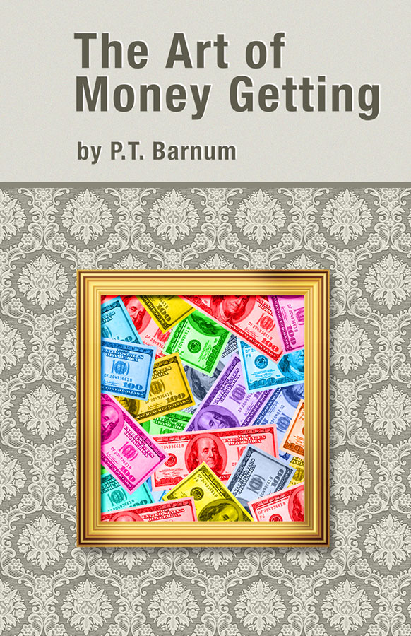 Book cover of The Art of money getting written by Barnum